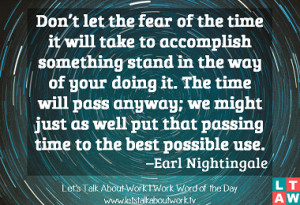 ... put that passing time to the best possible use. –Earl Nightingale