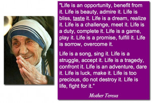 ... , do not destroy it.Life is life, fight for it. - Mother Teresa