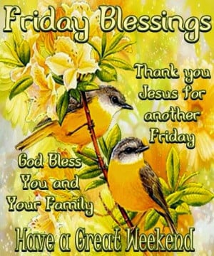 friday blessings happy friday to everyone have an blessed weekend ...