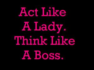 boss, lady, pink, true, yeah