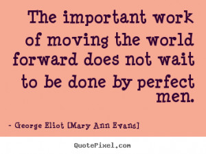 Great Motivational Quotes From George Eliot [Mary Ann Evans]