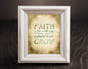Faith Is Like A Little Seed If Planted It Will Grow - Faith Quotes