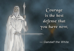 Courage Quotes From Gandalf