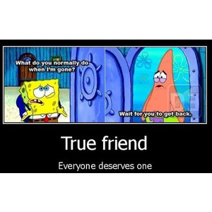Spongebob Patrick Star - True Friend | Funny Pictures | Best Quotes ...
