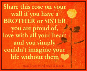 Show your love for your brother or sister.