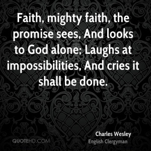 Charles Wesley Faith Quotes
