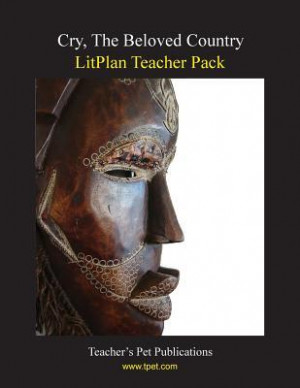 "Start by marking ""Cry, The Beloved Country LitPlan Teacher Pack ..."