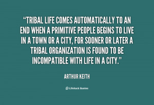 Tribal Quotes /quote-arthur-keith-tribal
