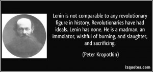 Lenin is not comparable to any revolutionary figure in history ...
