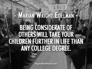 Marian Wright Edelman Considerate of Other People Quotes
