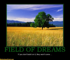field-of-dreams-field-of-dreams-don-t-build-motivational-1337250001 ...