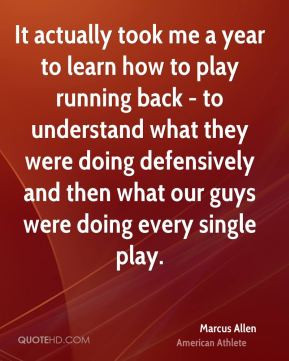 More Marcus Allen Quotes