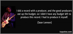 did a record with a producer, and the good producers eat up the ...