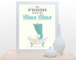 - So Fresh and so Clean -11x14 Poster wall art shower tub rap quote ...
