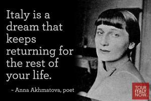 ... that keeps returning for the rest of your life. ~ Anna Akhmatova, poet