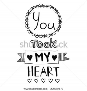 You took my heart, quote, inspirational poster, typographical design ...