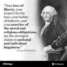 George Washington quote. American Presidents. More