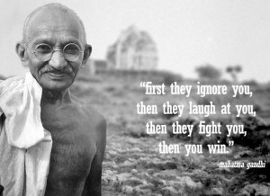 """... Then They Fight You, Then You Win """" - Mahatma Gandhi ~ Success Quote"""