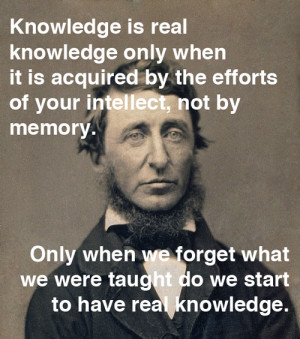 Knowledge is real knowledge only when it is acquired by the efforts of ...