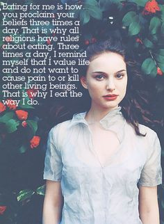 ... eloquent quote from natalie portman about her choice to be vegetarian
