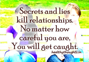 Secrets and lies kill relationships-No matter how careful you are-You ...