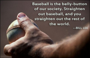 , but baseball is Chopin or the mystique of Mozart. Every baseball ...
