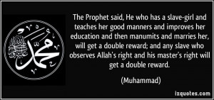 ... slave who observes Allah's right and his master's right will get a