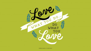 Graduation Quotes: Love what you do… Do what you love #Hallmark # ...