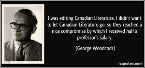 Canadian Literature. I didn't want to let Canadian Literature go ...