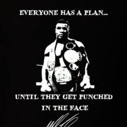 Everyone Has A Plan Until They Get Punched In The Face Mike Tyson ...