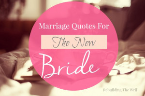 Marriage Quotes For The New Bride