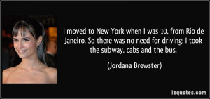 moved to New York when I was 10, from Rio de Janeiro. So there was ...