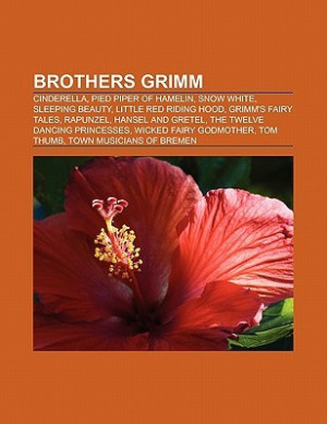 Brothers Grimm: Cinderella, Pied Piper of Hamelin, Snow White ...