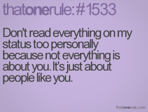 Don't read everything on my status too personally because not ...