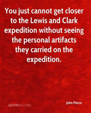 You just cannot get closer to the Lewis and Clark expedition without ...
