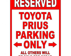 Prius Aluminum Parking Sign - Be sure to check out all of our Funny ...