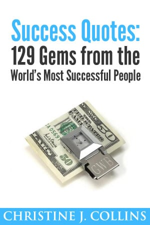 ... 200x300 Success Quotes: 129 Gems from the Worlds Most Famous People