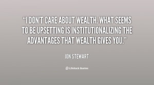 quote-Jon-Stewart-i-dont-care-about-wealth-what-seems-125197.png