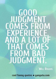 ... bad judgement, ~ Will Rogers ★ Cool Funny Quote, funny, cool, quotes