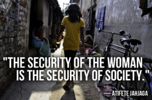 ... security of the woman is the security of society.