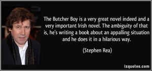 The Butcher Boy is a very great novel indeed and a very important ...
