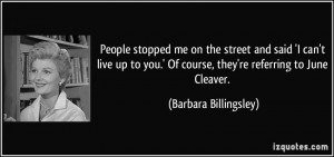 More Barbara Billingsley Quotes