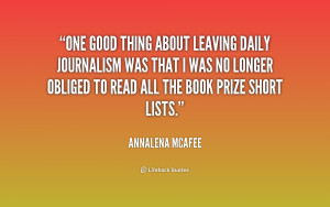 quote-Annalena-McAfee-one-good-thing-about-leaving-daily-journalism ...