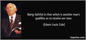 Being faithful in that which is another man's qualifies us to receive ...