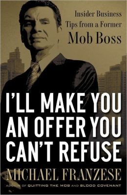 ... Refuse: Insider Business Tips from a Former Mob Boss (NelsonFree