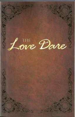 ... to every couple! The Love Dare by Stephen Kendrick & Alex Kendrick
