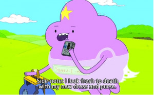 Lumpy Space Princess is awesome.