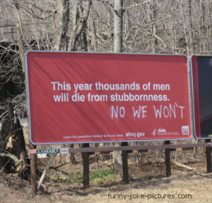 Funny Stubborn Men Sign Picture Joke Photo - This year thousands of ...