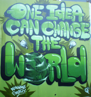 Graffiti Quotes  One Idea can Change the World