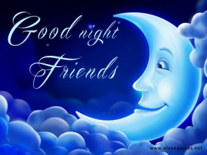 ... . Please don't forget to . . . . 'Close your eyes' Good Night